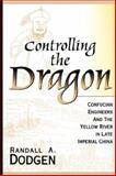Controlling the Dragon, Randall A. Dodgen, 0824821912
