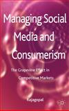 Managing Social Media and Consumerism : The Grapevine Effect in Competitive Markets, Rajagopal, 113728191X