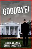 Goodbye!, Stephen A. Enna and Dennis J. Wootten, 146856191X