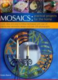 Mosaics: Practical Projects for the Home, Helen Baird, 1844761916