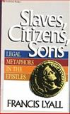 Slaves, Citizens, Sons, Francis Lyall, 0310451914