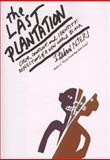 Last Plantation : A Memoir of Race, Conflict, and Healing, Njeri, Itabari, 0395771919