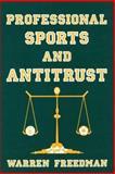 Professional Sports and Antitrust 9780899301914