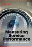 Measuring Service Performance : Practical Research for Better Quality, Lisch, Ralf, 1472411919