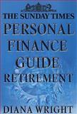 The Sunday Times Personal Finance Guide Retirement, Diana Wright, 0007121911