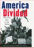 America Divided : The Civil War of the 1960s, Isserman, Maurice and Kazin, Michael, 0195091914