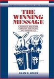 The Winning Message : Candidate Behavior, Campaign Discourse, and Democracy, Simon, Adam F., 0521001919