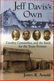 Jeff Davis's Own, James R. Arnold, 0785821910