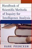 Handbook of Scientific Methods of Inquiry for Intelligence Analysis, Prunckun, Hank, 0810871912