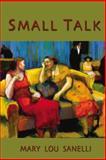 Small Talk, Mary Lou Sanelli, 0931271916