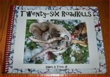 Twenty-Six Roadkills,, 0991291913