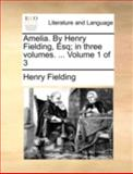 Amelia by Henry Fielding, Esq; in Three, Henry Fielding, 1140751913