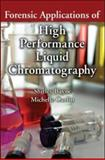 Forensic Applications of High Performance Liquid Chromatography, Bayne, Shirley and Carlin, Michelle, 1420091913