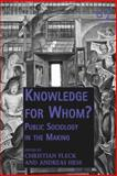 Knwoledge for Whom? Public Sociology in the Making, Fleck, Christian and Hess, Andreas, 1472401913