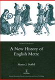 A New History of English Metre, Duffell, Martin J., 1905981910