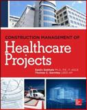 Construction Management of Healthcare Projects, Gokhale, Sanjiv and Gormley, Thomas, 0071781919