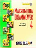 MacroMedia Dreamweaver 4 : Creating Web Pages, Against the Clock, Inc. Staff and Behovian, Ellenn, 0130941913
