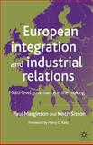 European Integration and Industrial Relations : Multi-Level Governance in the Making, Marginson, Paul and Sisson, Keith, 0230001912