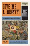Give Me Liberty!: An American History (Seagull Third Edition) (Vol. 2), Foner, Eric, 0393911918