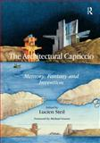 The Arcitectural Capriccio : Memory Fanatsy and Invention, Steil, Lucien, 1409431916