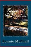 Keeper of the Freedom, Bonnie McPhail, 1463581912