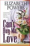 Can't Buy Me Love, Elizabeth Powers, 1492291919