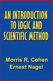 An Introduction to Logic and Scientific Method, Cohen, Morris R. and Nagel, Ernest, 1931541914