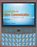 Introduction to Mass Communication : Media Literacy and Culture, Baran, Stanley J., 0073511919