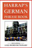 Harrap's German Phrase Book, Harrap's Staff, 0133831914