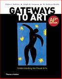 Gateways to Art : Understanding the Visual Arts, DeWitte, Debra J. and Larmann, Ralph M., 0500291918