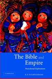The Bible and Empire : Postcolonial Explorations, Sugirtharajah, R. S., 0521531918