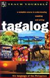 Teach Yourself Tagalog : The Language of the Philippines, Castle, Coralie and McGonnell, Lawrence, 065801191X