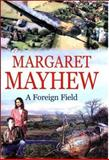 A Foreign Field, Margaret Mayhew, 0727861913