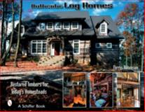 Authentic Log Homes, Ferris Robinson, 0764321919