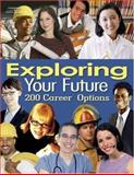 Exploring Your Future : 200 Career Options, Delmar and Haroun, Lee, 1401881912