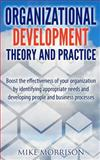 Organizational Development Theory and Practice, Mike Morrison, 1497471915
