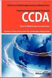 CCDA Cisco Certified Design Associate Exam Preparation Course in a Book for Passing the CCDA Cisco Certified Design Associate Certified Exam - the How to Pass on Your First Try Certification Study Guide, William Manning, 1742441912
