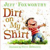 Dirt on My Shirt, Jeff Foxworthy, 006223191X