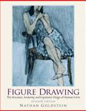 Figure Drawing : The Structural Anatomy and Expressive Design of the Human Form, Goldstein, Nathan, 0136031919
