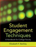 Student Engagement Techniques : A Handbook for College Faculty, Barkley, Elizabeth F., 047028191X