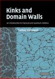 Kinks and Domain Walls : An Introduction to Classical and Quantum Solitons, Vachaspati, Tanmay, 0521141915
