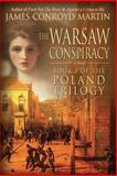 The Warsaw Conspiracy, James Conroyd Martin, 0615741916