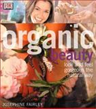 Organic Beauty, Josephine Fairley, 0789471914