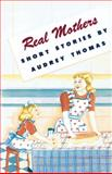 Real Mothers, Audrey Thomas, 088922191X