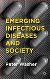 Emerging Infectious Diseases and Society, Washer, Peter, 1137471913