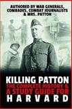 Killing Patton: the Complete History and a Study Guide for Harvard, Patton's Wife and War Generals & Comrades, 1502781913