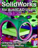 Solidworks for AutoCAD Users, Jankowski, Greg and Murray, David, 156690191X