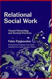 Relational Social Work : Toward Networking and Societal Practices, Folgheraiter, Fabio, 1843101912
