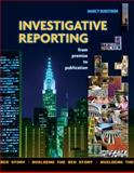 Investigative Reporting from Premise to Publication : Building the Big Story, Burstiner, Marcy, 1890871915