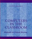 Computers in the Classroom : Mindtools for Critical Thinking, Jonassen, David H., 002361191X